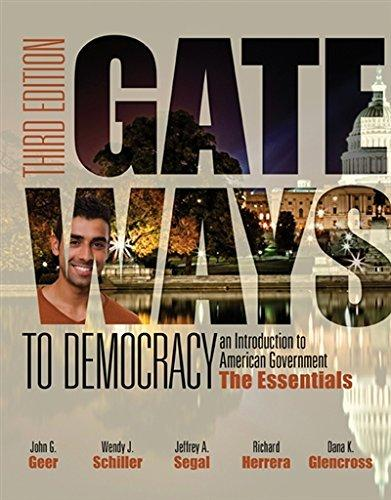 Test Bank for Gateways to Democracy the Essentials 3rd Edition John G. Geer