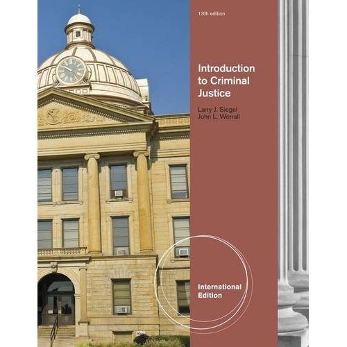 Test Bank for Introduction to Criminal Justice 13th Edition Larry J. Siegel