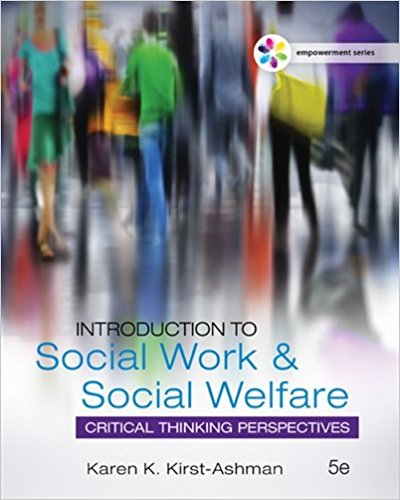 Test Bank for Introduction to Social Work and Social Welfare: Critical Thinking Perspectives 5th Edition Karen K. Kirst-Ashman