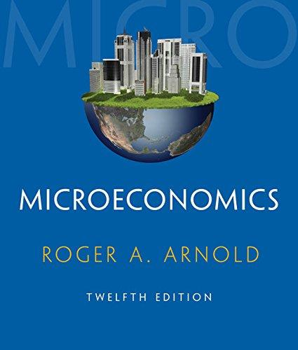 Test Bank for Microeconomics 12th Edition Roger A. Arnold