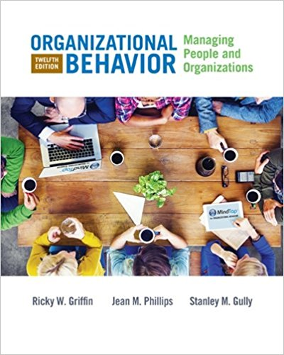 Test Bank for Organizational Behavior: Managing People and Organizations 12th Edition Ricky W. Griffin