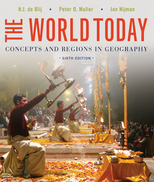 Test Bank for The World Today: Concepts and Regions in Geography 6th Edition Harm J. de Blij