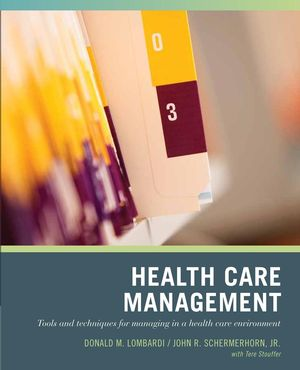 Test Bank for Wiley Pathways Healthcare Management: Tools and Techniques for Managing in a Health Care Environment 1st Edition Donald N. Lombardi