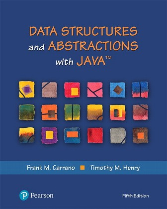 Test Bank for Data Structures and Abstractions with Java, 5th Edition Frank M. Carrano, Timothy M. Henry, ISBN 10: 0134831691, ISBN 13: 9780134831695