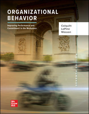 Test Bank for Organizational Behavior: Improving Performance and Commitment in the Workplace 7th Edition Colquitt