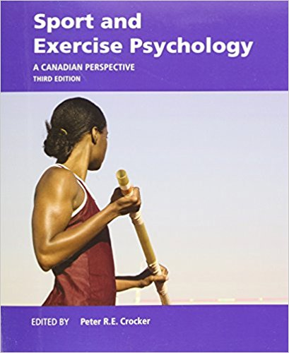 Solution Manual for Sport and Exercise Psychology A Canadian Perspective 3rd Edition By Peter R. E. Crocker ISBN: 9780133573916