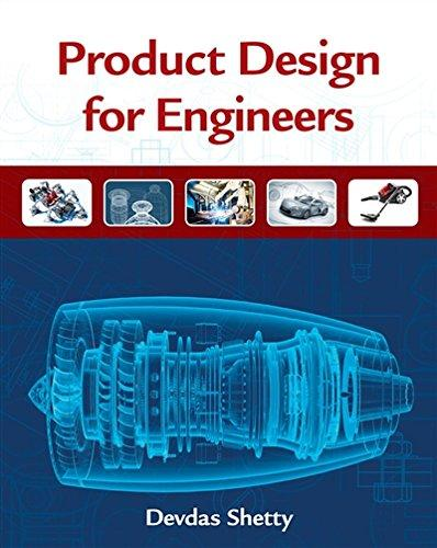 Solution Manual for Product Design for Engineers 1st Edition By Devdas Shetty