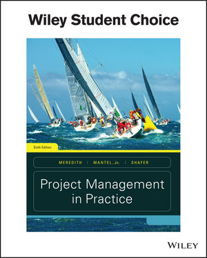 Solution Manual for Project Management in Practice 6th Edition By Jack R. Meredith