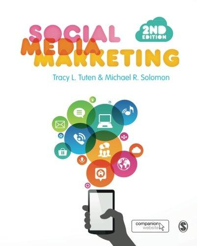 Solution Manual for Social Media Marketing 2nd Edition By Tracy L. Tuten