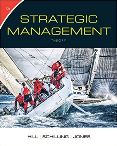 Solution Manual for Strategic Management: Theory : An Integrated Approach 12th Edition By Charles W. L. Hill