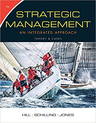 Solution Manual for Strategic Management: Theory and Cases: An Integrated Approach 12th Edition By Charles W. L. Hill