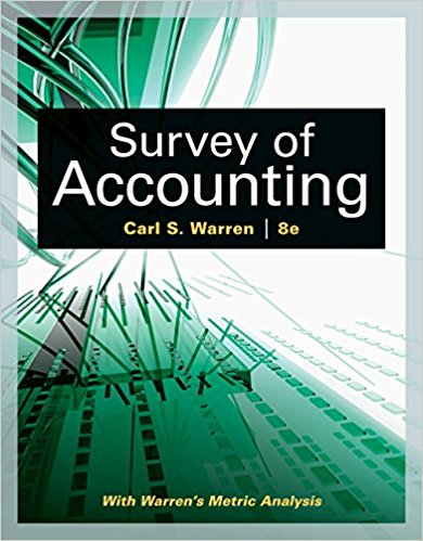 Solution Manual for Survey of Accounting 8th Edition By Carl S. Warren ISBN: 9781305961883