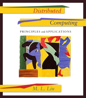 Test Bank for Distributed Computing: Principles and Applications