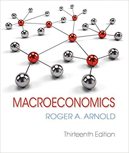 Test Bank for (Ch1-24) for Macroeconomics 13th Edition Arnold