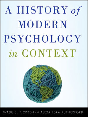 Test Bank for A History of Modern Psychology in Context 1st Edition By Wade Pickren