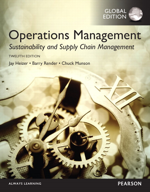 Solution Manual for Operations Management: Sustainability and Supply Chain Management Global Edition 12th Edition Heizer