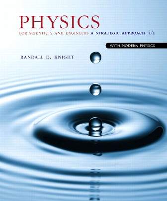 Solution Manual for Physics for Scientists and Engineers: A Strategic Approach with Modern Physics 4th Edition Knight