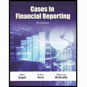 Solution Manual for Cases in Financial Reporting 7th Edition Engel