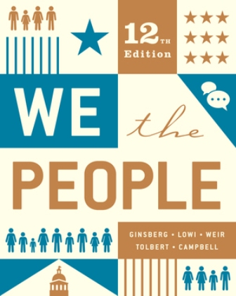 Test Bank for We the People Full 12th Edition Benjamin Ginsberg