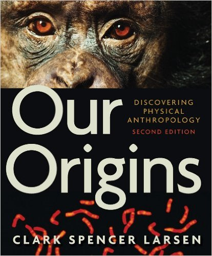 Test Bank forOur Origins: Discovering Physical Anthropology 2nd Edition Larsen