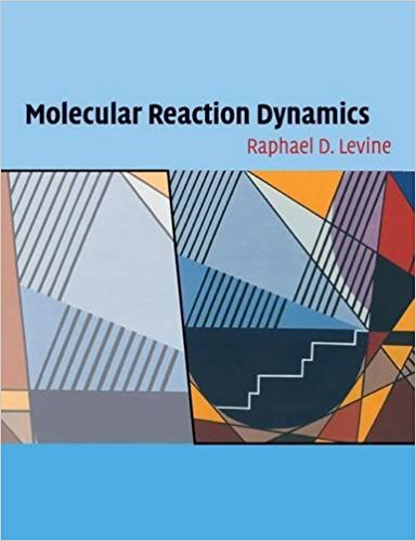 Solution Manual for (Ch1-6) Molecular Reaction Dynamics Levine