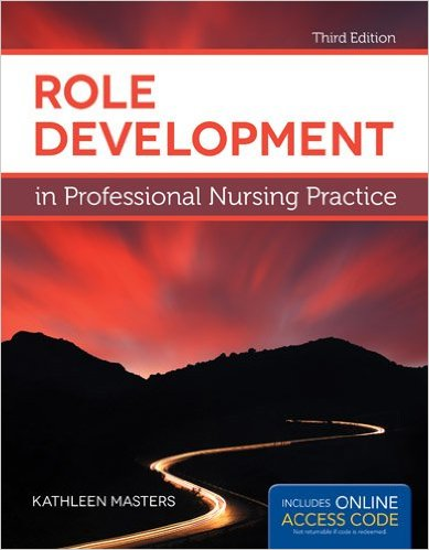 Test Bank for Role Development In Professional Nursing Practice 3rd Edition Masters