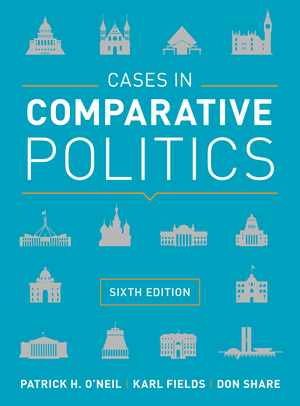 Test Bank for Cases in Comparative Politics 6th Edition by Patrick H O'Neil