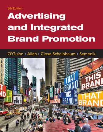 Test Bank for Advertising and Integrated Brand Promotion 8th Edition O'Guinn