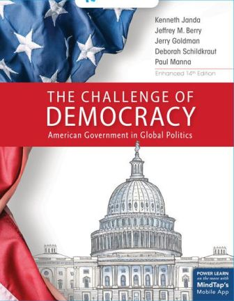 Test Bank for The Challenge of Democracy, American Government in Global Politics, Enhanced 14th Edition Janda