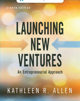 Test Bank for Launching New Ventures: An Entrepreneurial Approach 8th Edition Allen