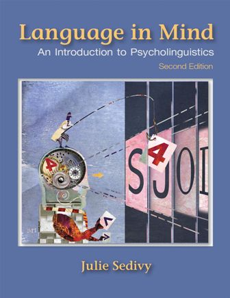 Test Bank for Language in Mind: An Introduction to Psycholinguistics 2nd Edition Sedivy