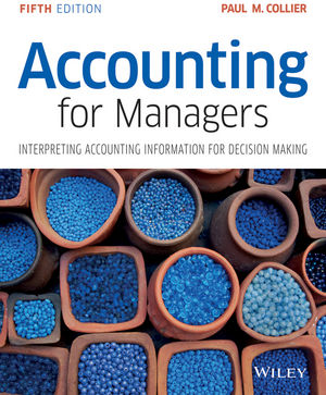 Solution Manual for Accounting for Managers: Interpreting Accounting Information for Decision Making 5th Edition by Collier