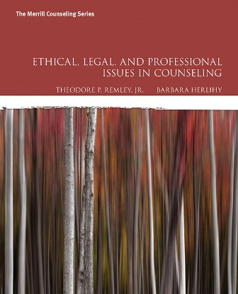 Test Bank for Ethical Legal and Professional Issues in Counseling 5th Edition Remley