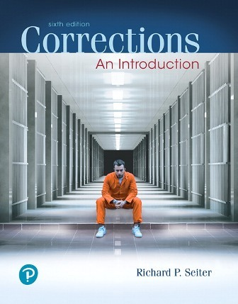 Test Bank for Corrections: An Introduction 6th Edition Seiter