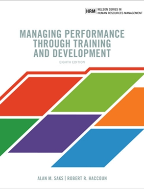 Test Bank for Managing Performance through Training and Development 8th Edition Saks