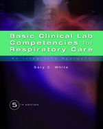 Test Bank for Basic Clinical Lab Competencies for Respiratory Care 5th Edition White