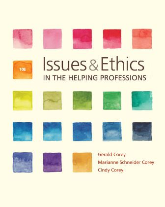 Test Bank for Issues and Ethics in the Helping Professions 10th Edition Corey