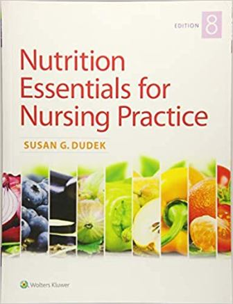 Test Bank for Nutrition Essentials for Nursing Practice 8th North American Edition Dudek