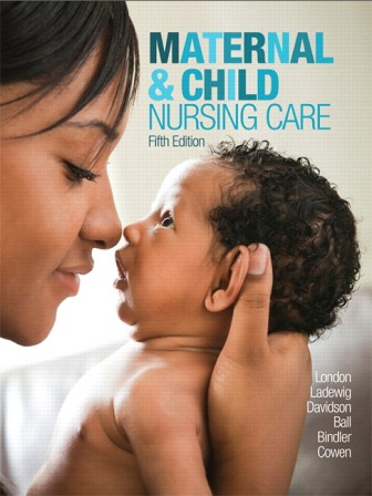 Test Bank for Maternal and Child Nursing Care 5th Edition London