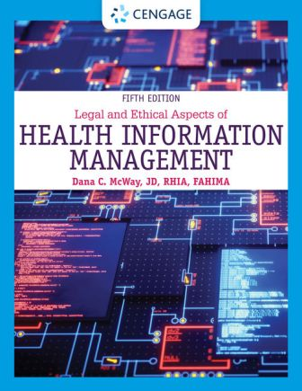 Solution Manual for Legal and Ethical Aspects of Health Information Management 5th Edition McWay