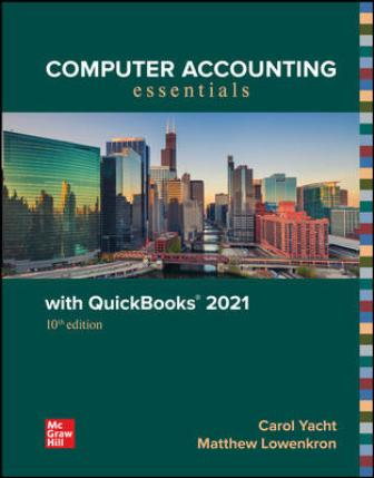 Solution Manual for Computer Accounting Essentials with QuickBooks 2021 10th Edition Yacht