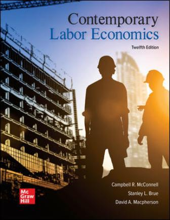 Solution Manual for Contemporary Labor Economics 12th Edition McConnell