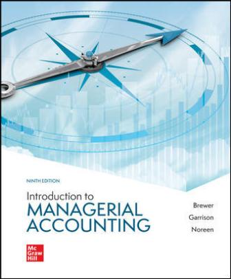 Solution Manual for Introduction to Managerial Accounting 9th Edition Brewer