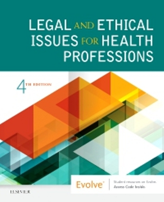 Test Bank for Legal and Ethical Issues for Health Professions 4th Edition Elsevier