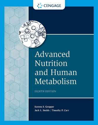 Test Bank for Advanced Nutrition and Human Metabolism 8th Edition Gropper