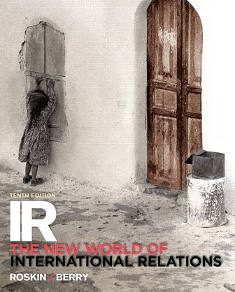 Test Bank for IR: The New World of International Relations 10th Edition Roskin